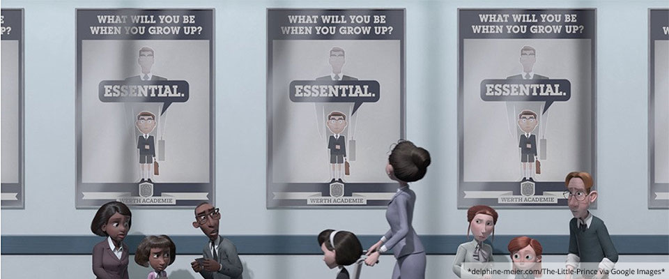 """What Will You Be When You Grow Up? Essential"" - from The Little Prince movie"